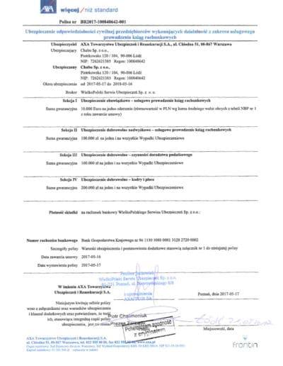Dowód zawarcia obowiązkowego ubezpieczenia odpowiedzialności cywilnej na rok 2017, podmiotów uprawnionych do wykonywania działalności usłguowej w zakresie prowadzenia ksiąg rachunkowych. Do umowy ubezpieczenia ma zastosowanie: Rozporządzenie Ministra Finansów z dnia 16 grudnia 2008r. w sprawie obowiązkowego ubezpieczenie odpowiedzialności cywilnej przedsiębiorców wykonujących działalność z zakresu usługowego prowadzenia ksiąg rachunkowych (Dz. U. z dnia 30 grudnia 2008r.. NR234, poz. 1576).